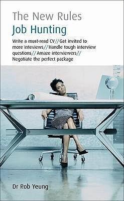 Job Hunting: The New Rules. Rob Yeung Rob Yeung