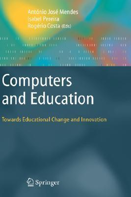 Computers And Education: Towards Educational Change And Innovation Rogerio Pais da Costa
