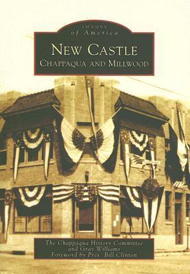 New Castle: Chappaqua and Millwood  by  Chappaqua History Committee
