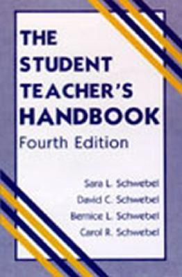 Student Teachers Handbook 4th Ed C  by  Sara Schwebel