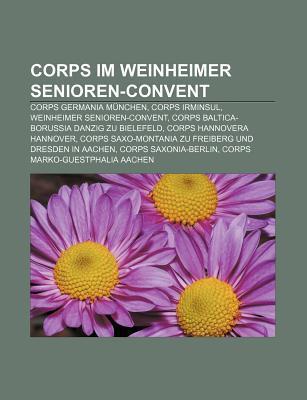 Corps Im Weinheimer Senioren-Convent: Corps Germania M Nchen, Corps Irminsul, Weinheimer Senioren-Convent Source Wikipedia