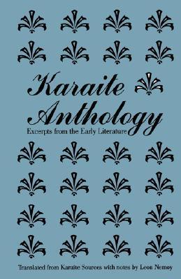 Karaite Anthology: Excerpts from the Early Literature  by  Leon Nemoy