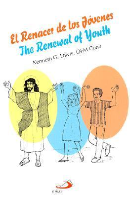El Renacer de los Jovenes/The Renewal Of Youth = The Renewal of Youth Kenneth G. Davis
