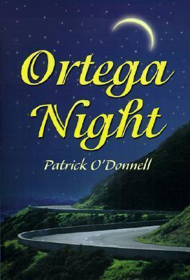 Ortega Night  by  Patrick ODonnell