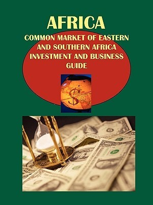 Africa: Common Market of Eastern and Southern Africa Investment and Business Guide: Volume 1 Strategic Information and Business Opportunities  by  USA International Business Publications