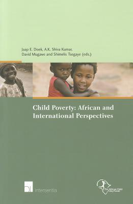 Child Poverty: African And International Perspectives  by  Jaap E. Doek