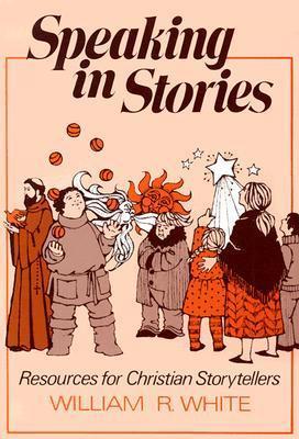 Speaking in Stories William R. White