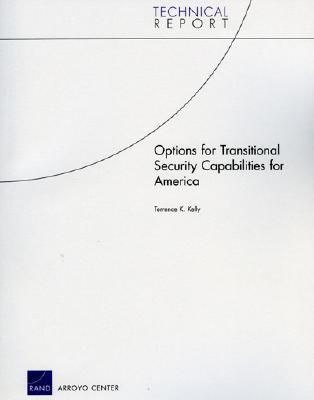 Options for Transitional Security Capabilities for America Terrence Kelly