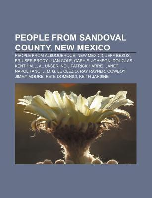 People from Sandoval County, New Mexico: People from Albuquerque, New Mexico, Jeff Bezos, Bruiser Brody, Juan Cole, Gary E. Johnson Source Wikipedia