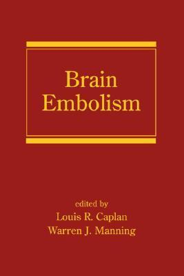 Brain Embolism  by  Louis R. Caplan