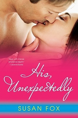 His, Unexpectedly (Wild Ride To Love, #3)  by  Susan  Fox