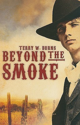 Beyond the Smoke  by  Terry Burns