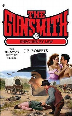 Unbound Law (The Gunsmith, #352) by J.R. Roberts