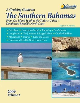 Southern Bahamas Cruising Guide - Volume 2 Stephen J. Pavlidis
