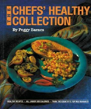 The Chefs Healthy Collection  by  Peggy Barnes