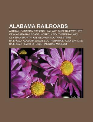 Alabama Railroads: Amtrak, Canadian National Railway, Bnsf Railway, List of Alabama Railroads, Norfolk Southern Railway, Csx Transportati Source Wikipedia