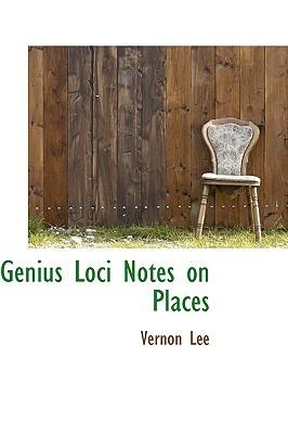 Genius Loci Notes on Places Vernon Lee