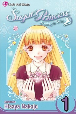 Sugar Princess: Skating To Win, Vol. 1 (Sugar Princess, #1) Hisaya Nakajo