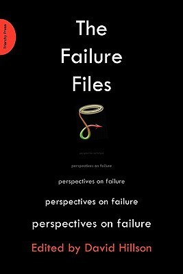 The Failure Files: Perspectives on Failure  by  David Hillson
