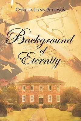 Background of Eternity  by  Cynthia Lynn Peterson