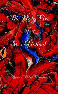 The Holy Fire of St. Michael  by  Richard Michael Willoughby