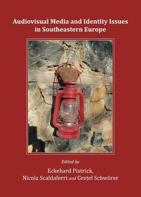 Audiovisual Media and Identity Issues in Southeastern Europe Eckehard Pistrick