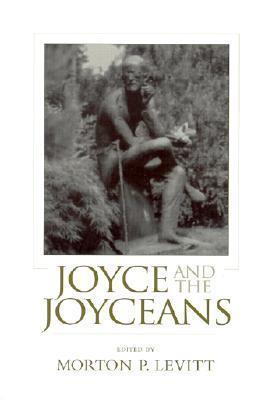 Joyce and the Joyceans (Irish Studies  by  Morton Levitt