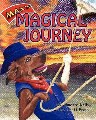 Maxs Magical Journey Annette Kelly