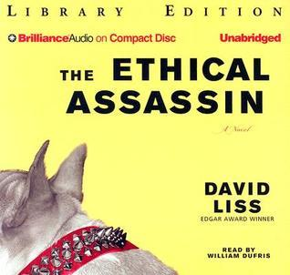 Ethical Assassin, The: A Novel David Liss