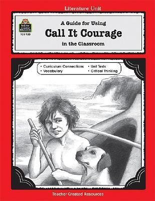 A Guide For Using Call It Courage In The Classroom Julia Jasmine