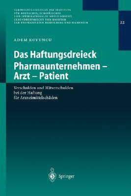 Das Haftungsdreieck Pharmaunternehmen - Arzt - Patient: Verschulden Und Mitverschulden Bei Der Haftung Fur Arzneimittelschaden Adem Koyuncu