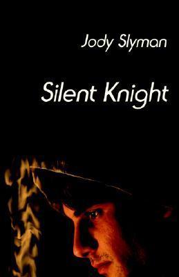 Silent Knight Jody Slyman