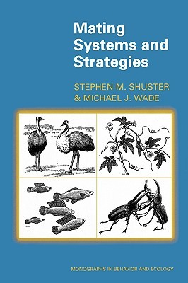 Mating Systems and Strategies:  by  Stephen M. Shuster