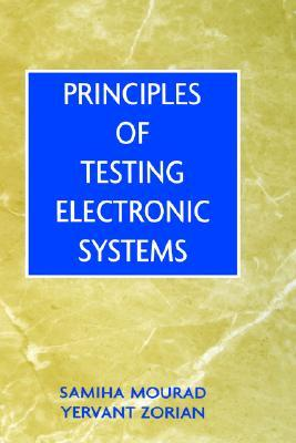 Principles of Testing Electronic Systems  by  Samiha Mourad