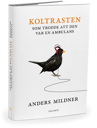 Koltrasten som trodde att den var en ambulans Anders Mildner