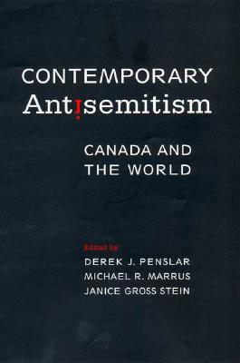 Contemporary Antisemitism: Canada and the World  by  Derek J. Penslar