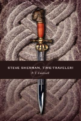 Steve Sherman, Time-Traveler! R.T. Caldwell