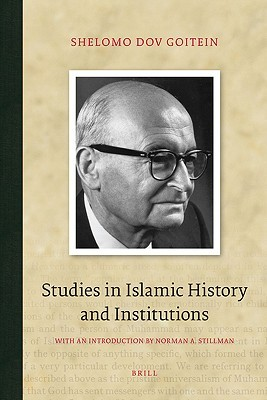 Studies in Islamic History and Institutions  by  S.D. Goitein