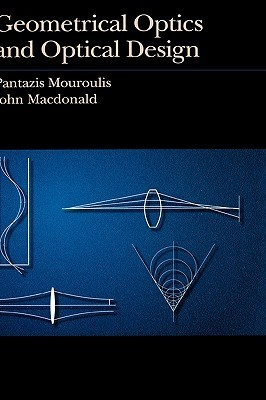 Geometrical Optics and Optical Design  by  Pantazis Mouroulis