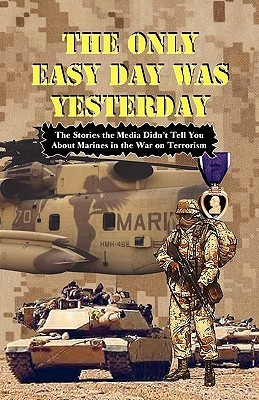 The Only Easy Day Was Yesterday - Fighting the War on Terrorism  by  Andrew Anthony Bufalo