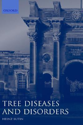 Tree Diseases And Disorders: Causes, Biology, And Control In Forest And Amenity Trees Heinz Butin