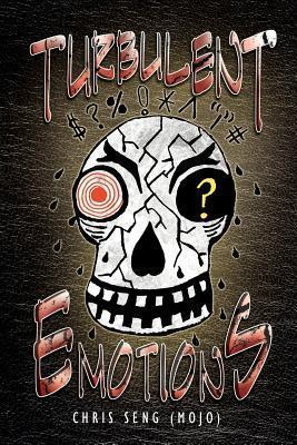 Turbulent Emotions  by  Chris Seng (Mojo)