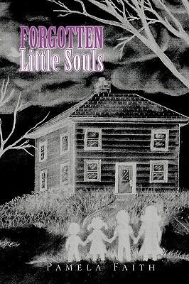 Forgotten Little Souls  by  Pamela Faith