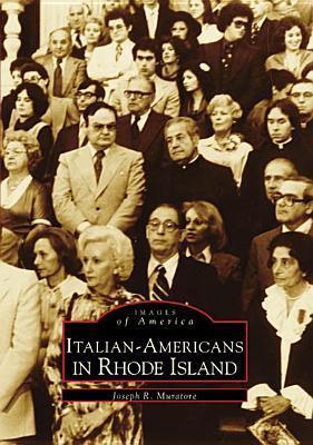 Italian-Americans in Rhode Island  by  Joseph  Muratore
