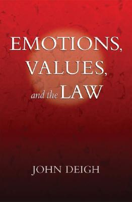 Emotions, Values, and the Law  by  John Deigh