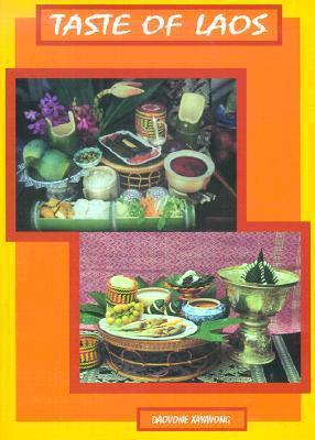 Taste of Laos: Lao/Thai Recipes from Dara Restaurant Daovone Xayavong