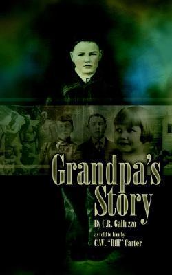 Grandpas Story C.R. Galluzzo