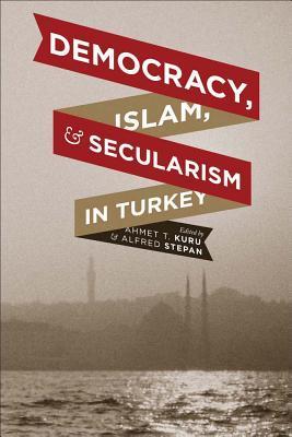 Secularism State Policy Religion  by  Ahmet T. Kuru