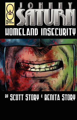 Johnny Saturn: Homeland Insecurity  by  Scott A. Story