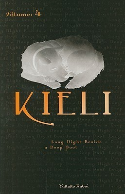 Kieli, Vol. 4 (novel): Long Night Beside a Deep Pool  by  Yukako Kabei